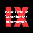 The letters IX in red letters as background for the words Your Title IX coordinator Information
